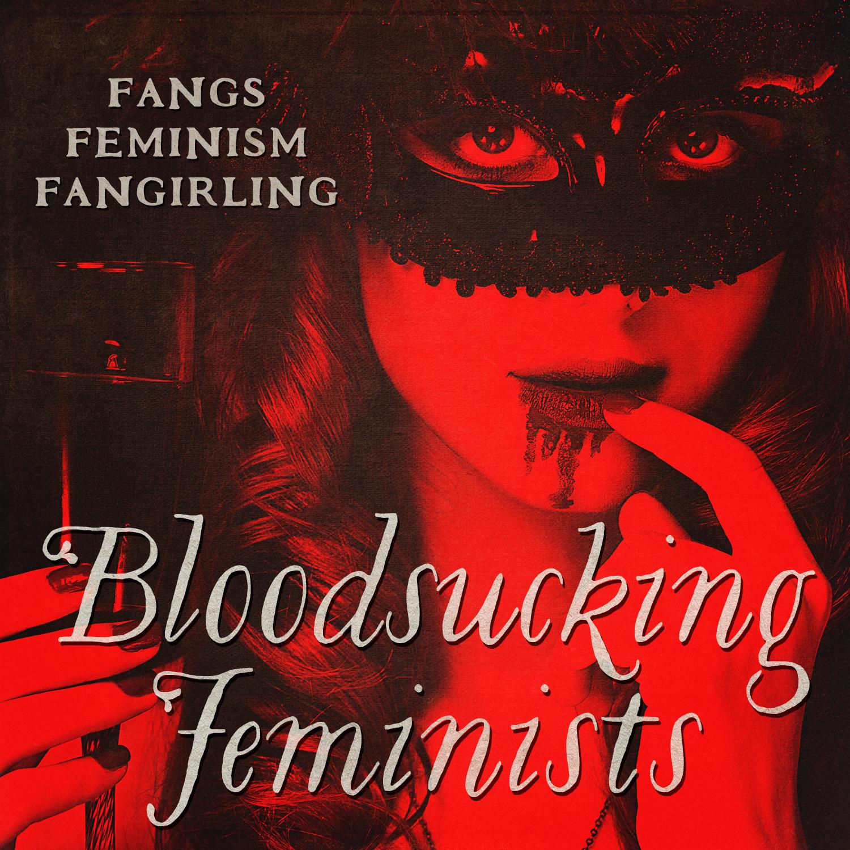 Bloodsucking Feminists